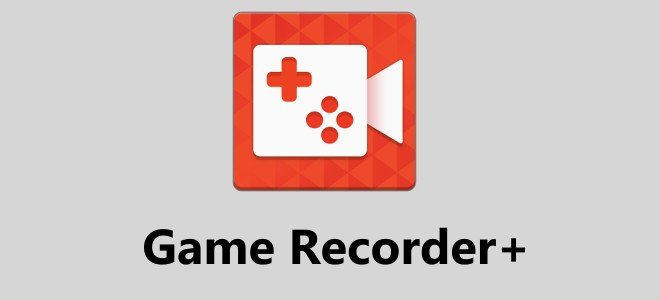Game Recorder +